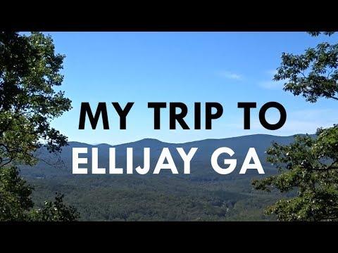 MY TRIP TO ELLIJAY GEORGIA