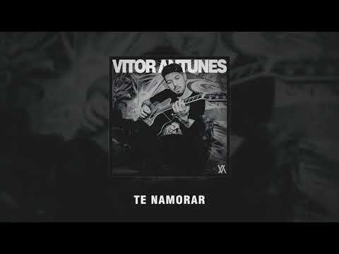 Vitor Antunes - Te Namorar Áudio