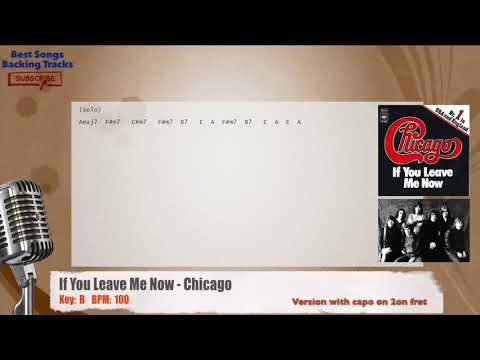 If You Leave Me Now Chicago Vocal Backing Track With Chords And