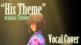 Undertale- His Theme Vocal Duet Original Lyrics!
