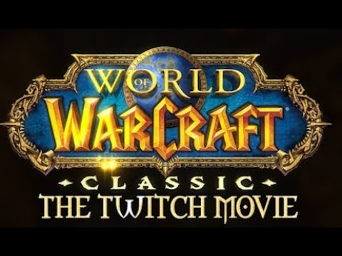 WoW Classic The Twitch Movie Trailer (Summer 2019)