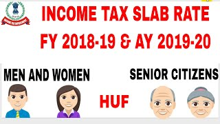 Income Tax slab rate for FY 2018-19 & AY 2019-20 | slab rate FY 2018-19 | TAX RATE 18-19 | TAX SLAB