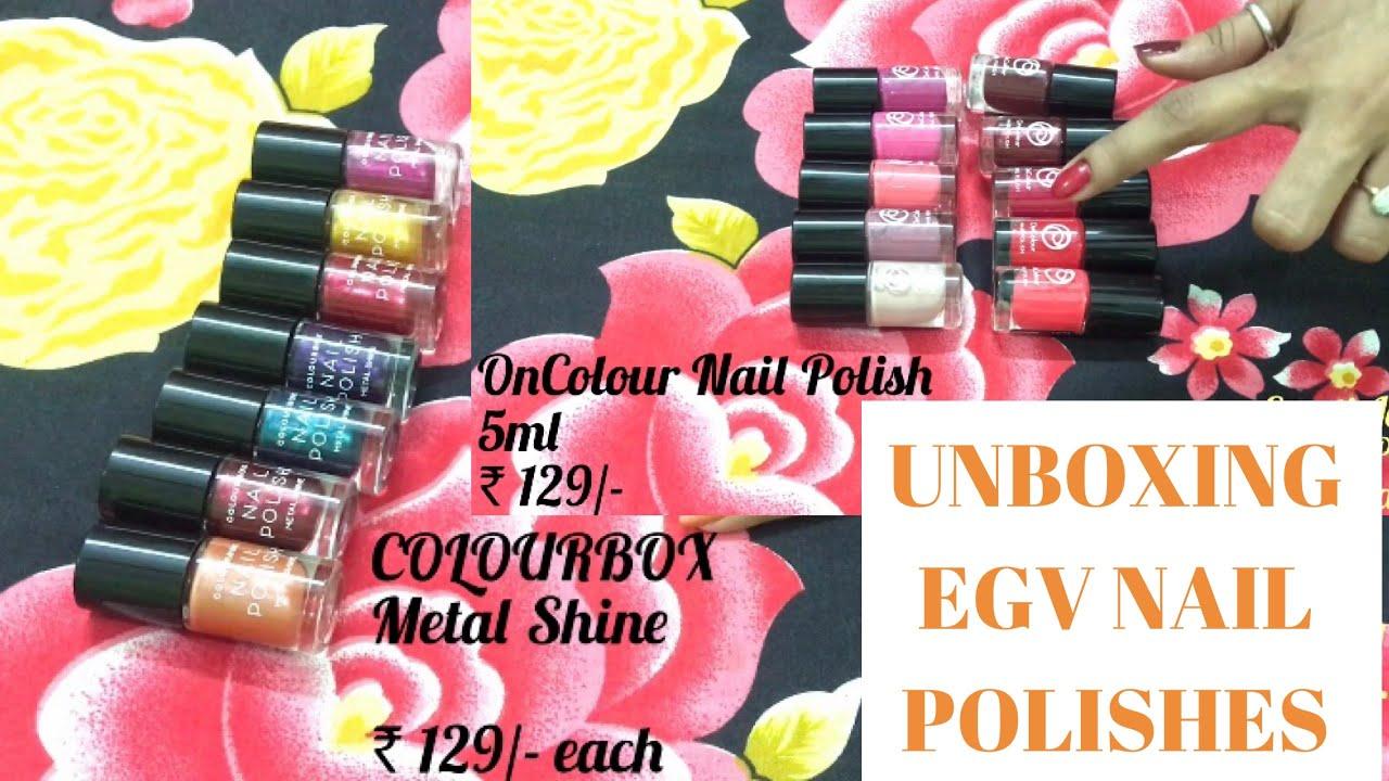 Unboxing Egv Nailpolish Colourbox Metalshine Oncolour Nailpolish Oriflame India Swatijaiswal Youtube