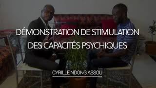 Démonstration de stimulation des capacités psychiques avec Cyrille Ndong Assou