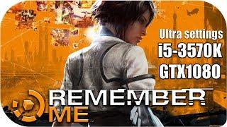 Remember Me I Ultra setting (Ультра настройки) GTX1080 + 3570K