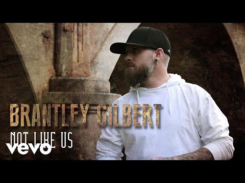 Brantley Gilbert - Not Like Us (Audio)
