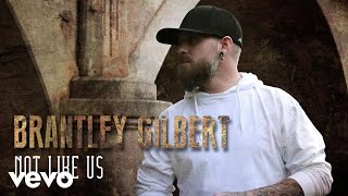 Brantley Gilbert Not Like Us Audio.mp3