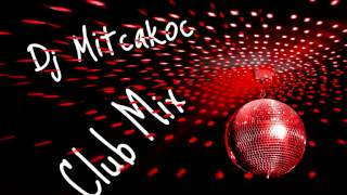 Dj Mitcakoc Club Mix (Volume 7)