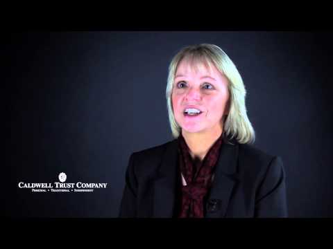 Caldwell Trust Company ~ Jan Miller, Trust Officer - Our Trust Advice is in YOUR Best Interest