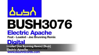 Electric Apache - Loaded (Joe Brunning Remix) [Bush]