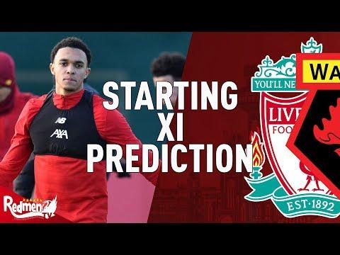 Liverpool v Watford | Starting XI Prediction LIVE - YouTube