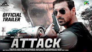 Attack | Official Concept Trailer | John Abraham | Jacqueline Fernandez | Rakul Preet Singh|