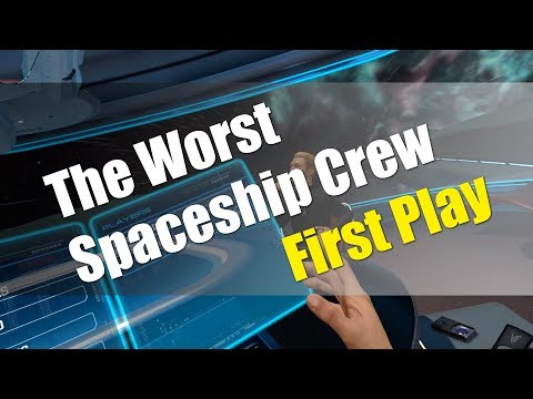 The Worst Spaceship Crew - First Play |