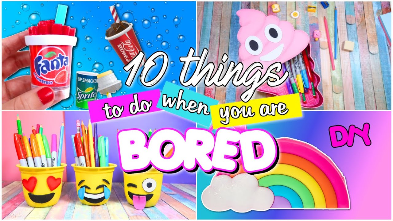 20 FUN THINGS TO DO WHEN YOU'RE BORED WHAT TO DO WHEN BORED