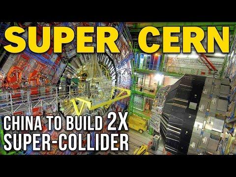 SUPER CERN: CHINA TO BUILD 2X SUPER-COLLIDER