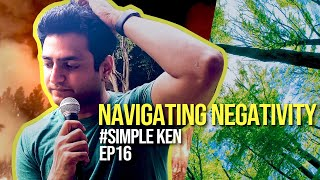 Simple Ken Podcast | EP 16 - Navigating Negativity