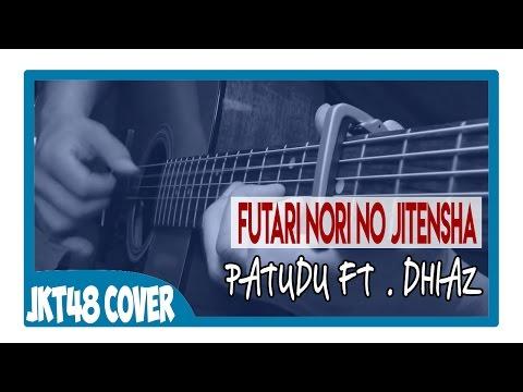JKT48 - Futari Nori No Jitensha (Cover By Patudu Ft. Diaz)