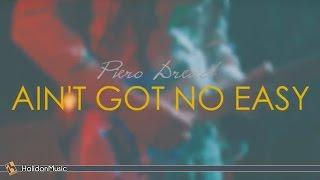 Piero Dread   Ain't Got No Easy (Official Video)