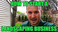 """How to Start a Landscaping Business """"RIGHT NOW"""" With NO Startup Money - Landscape"""