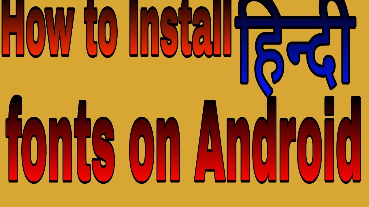 How to download & install Hindi fonts in Android keyboard [Hindi]