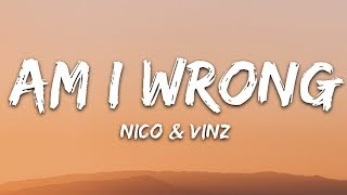 Nico & Vinz - Am I Wrong (Lyrics)