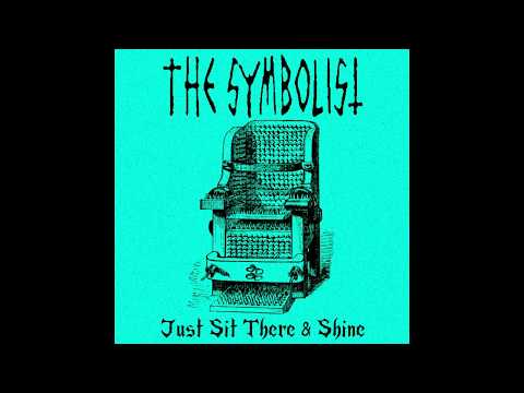 THE SYMBOLIST - Just Sit There (Crumbsuckers)