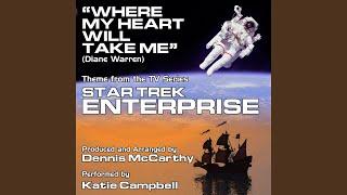 """Where My Heart Will Take Me"" - Theme from ""Star Trek Enterprise"""