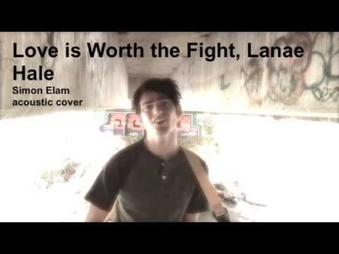 Love is Worth the Fight, Lanae Hale acoustic guitar cover