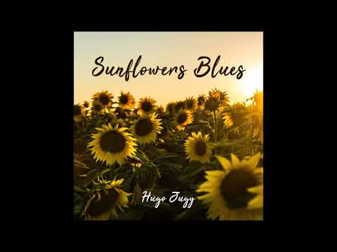 Hugo Jugy - Sunflowers Blues (2012) FULL ALBUM