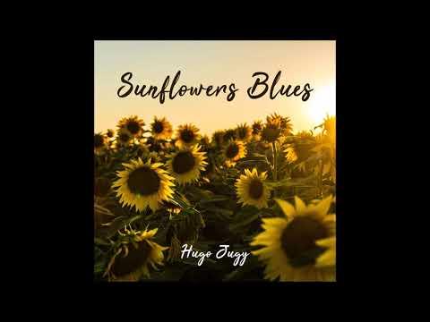 Hugo Jugy - Sunflowers Blues (2012) FULL ALBUM