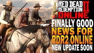 FINALLY Some GOOD NEWS For Red Dead Redemption 2 Online Beta! NEW UPDATE SOON!