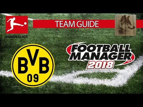 🐺 FM18 - Borussia Dortmund - Team Guide #6 [DEUTSCH] 🐺Football Manager 2018 🐺