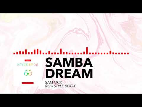 Sam Ock - Samba Dream (Audio)