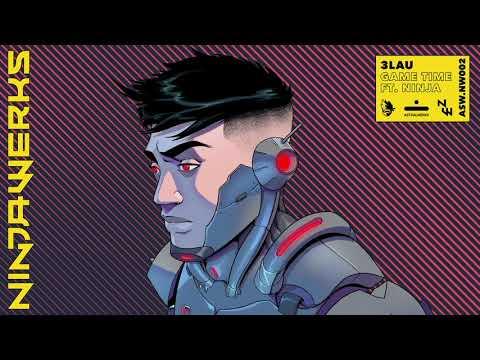 """3LAU - """"Game Time"""" ft. Ninja (NINJAWERKS) Mp3"""