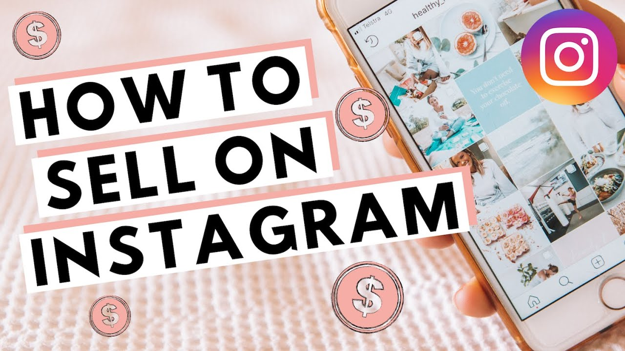 How to Sell on Instagram 2020 (10 TIPS THAT WORK!) - YouTube