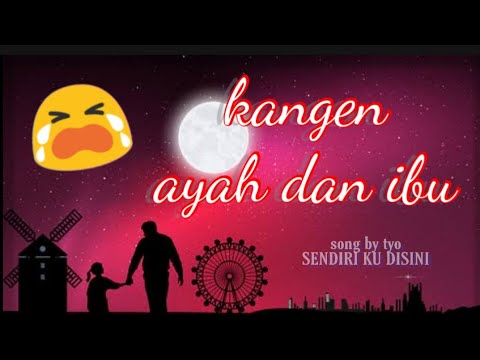 Kangen Ayah Ibu Lagu Rindu By Tyo Screamo Youtube