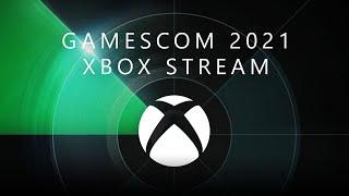 gamescom 2021 Xbox Lİve Stream