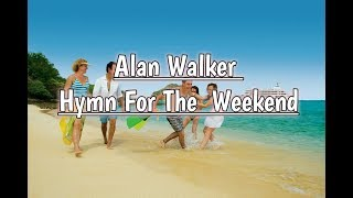 Hymn For The Weekend - Coldplay Alan walker (lyric terjemahan)