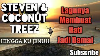 Sejuk..!! Lagu Reggae paling damai Steven & Coconut treez - Hingga ku jenuh