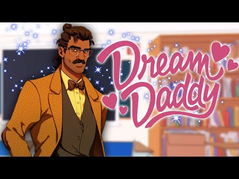 MR. SEXY TEACHER DAD | Dream Daddy: A Dad Dating Simulator - Part 3