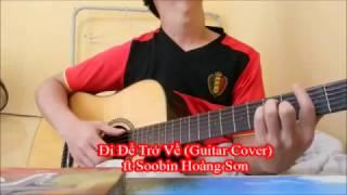 [GUITAR] Đi Để Trở Về  - ft Soobin Hoàng Sơn ( Guitar Cover )