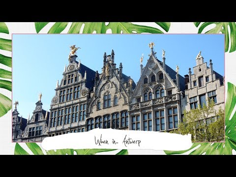 When in.. Antwerp | Travel Guide