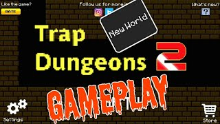 Trap Dungeons 2 NEW WORLD Gameplay 1