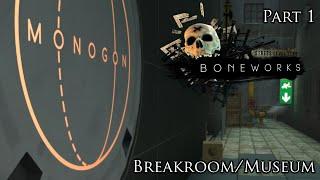 BONEWORKS Part 1 - Breakroom/Museum