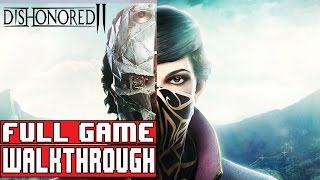 DISHONORED 2 Gameplay Walkthrough Part 1 FULL GAME - No Commentary (Emily and Corvo Non-Lethal)