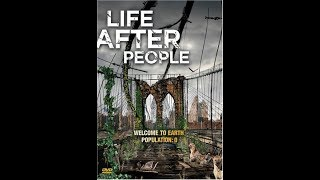 History Channel Life after People 2008 ( İnsandan Sonra Yaşam)