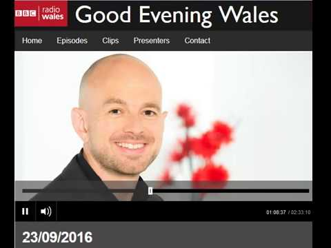 Chris Sherliker on BBC Radio Wales. Good Evening Wales, 23 09 2016
