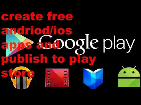 How to create free andriodios app and free publish to app store how to create free andriodios app and free publish to app store 2017 ccuart Image collections