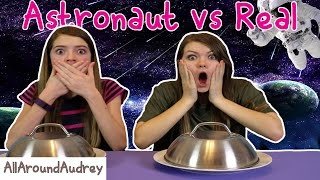 Astronaut Food vs Real Food Switch Up / AllAroundAudrey