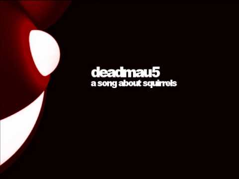 Deadmau5 - A Song About Squirrels